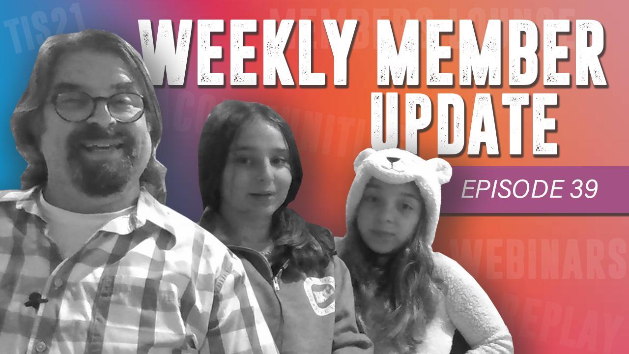 weekly member update – ep39